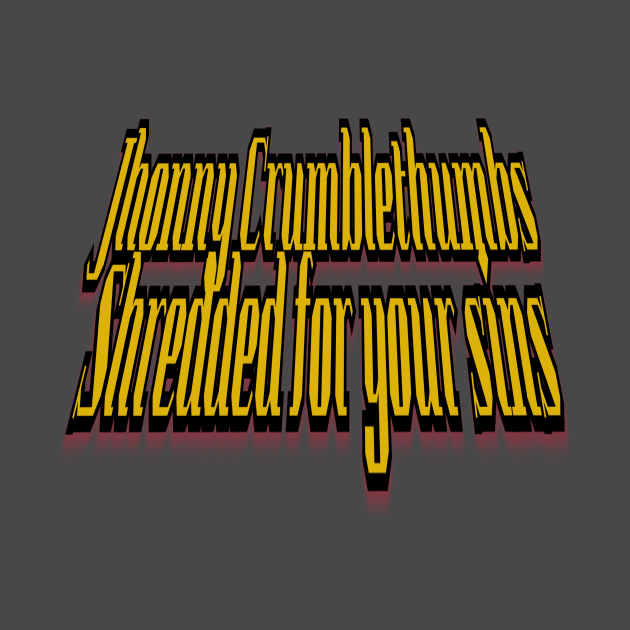Jhonny Crumlethumbs Died For Your Sins At Yah