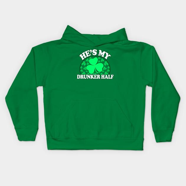 7582ea931b Hes My Drunker Half - Funny St Patricks Day Couples Drinking Shirts, Irish  Pride, Kids Hoodie