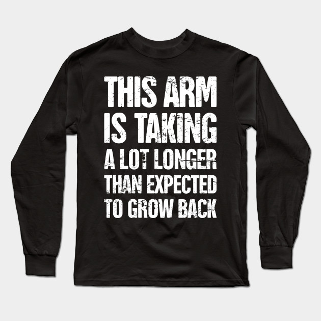 83ed9eb77 Funny Amputated Missing Arm Amputee Gift - Arm Amputee - Long Sleeve ...
