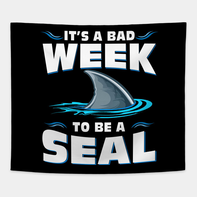 4de5fb3a92 It's A Bad Week To Be A Seal Funny Shark Shirt Birthday Gift - Funny ...