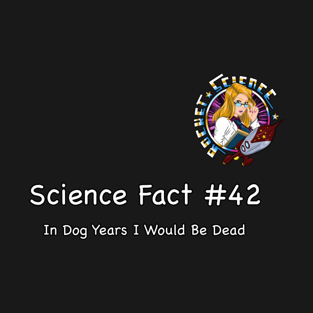 Rocket Science Fact 42 Dog Years