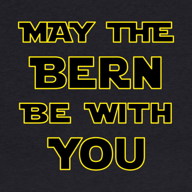 May The Bern Be With You