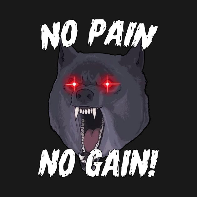 No Pain No Gain Gym Wolf Motivational Sports Quotes Gym T Shirt