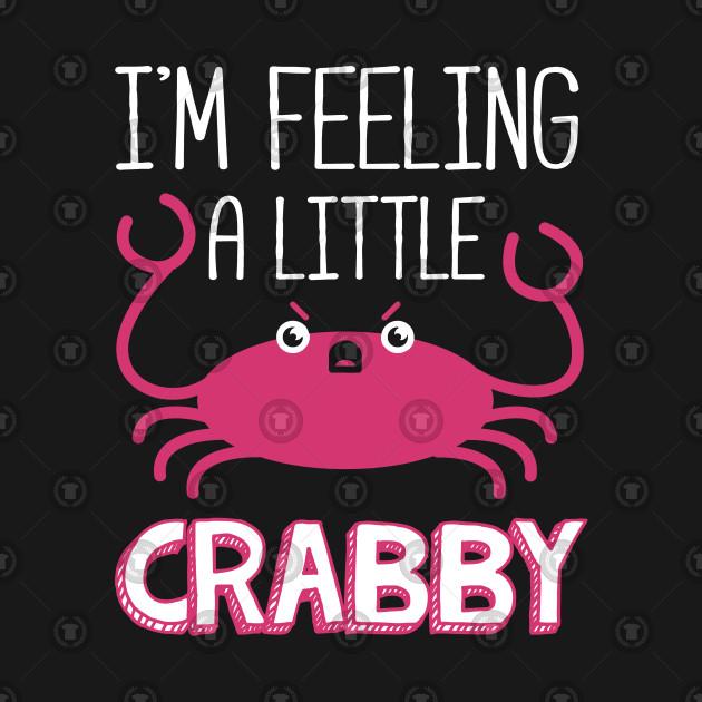 I'm Feeling a Little Crabby