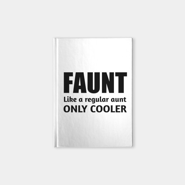 c5f23b68 Faunt Like A Regular Aunt Only Cooler Definition - Aunt - Notebook ...