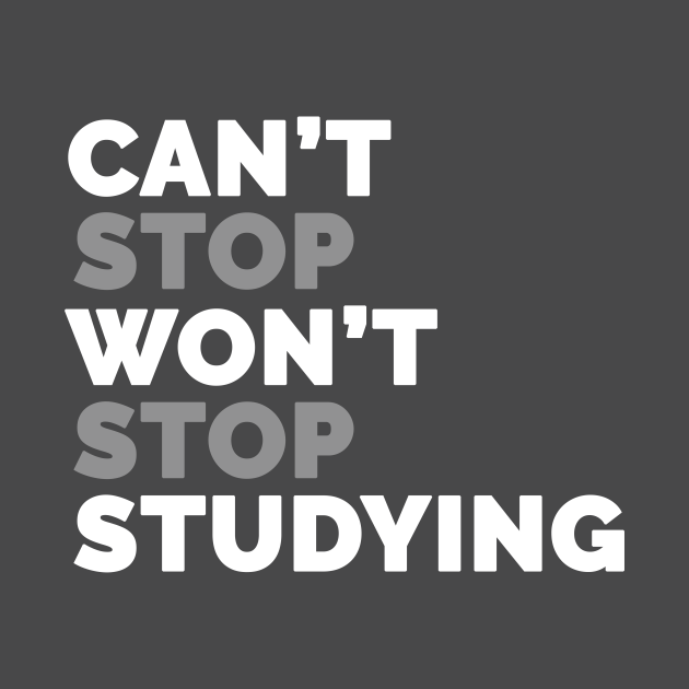 Can't Stop Studying