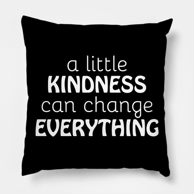 947fbf85a A Little Kindness Can Change Everything Quote - A Little Kindness ...
