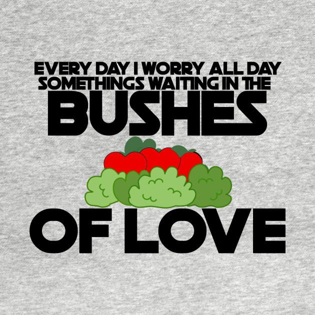 Bushes of Love
