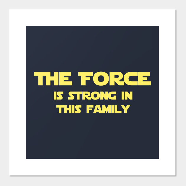 The Force is Strong in this Family