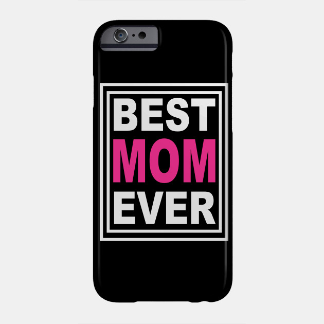 Best Mom Ever mom Phone Case