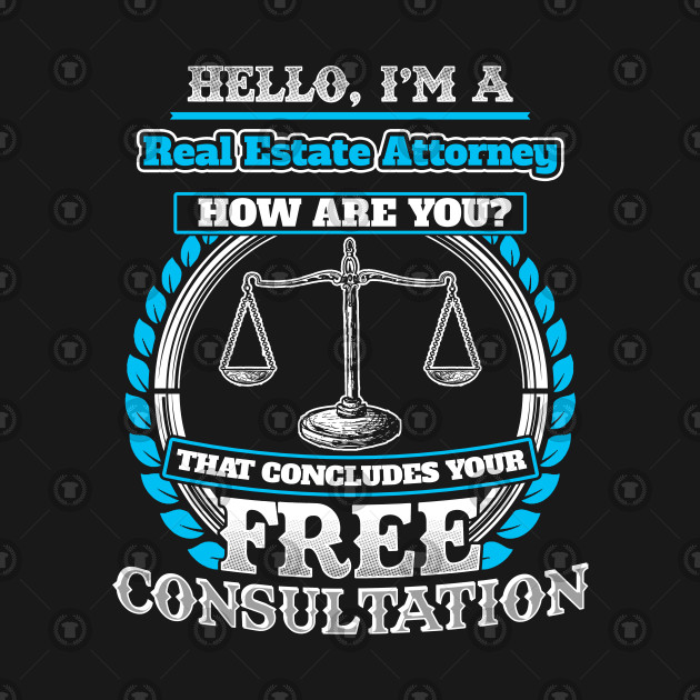 Lawyer Humor T shirt For A Real Estate Attorney