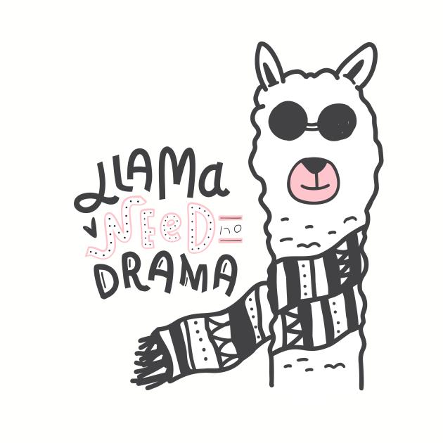 Llama Need No Drama