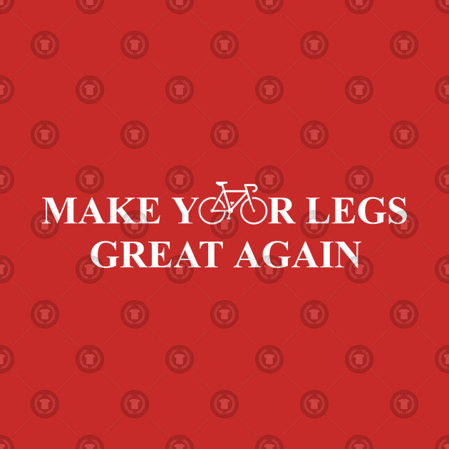 Make Your Legs Great Again