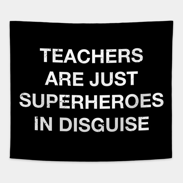 Teachers Are Superheroes Funny First Day of School Appreciation T Shirt