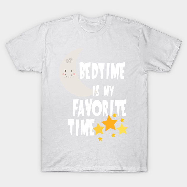 Bedtime is My Favorite T-Shirt-TOZ