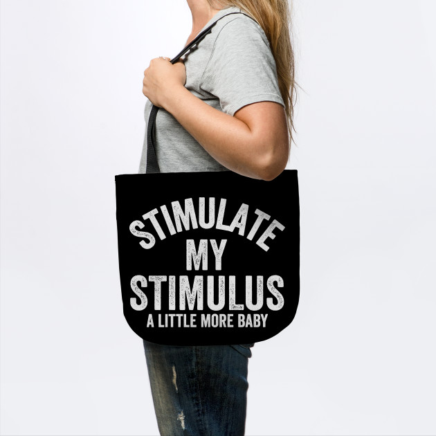 Stimulate my Stimulus check package 2021 funny