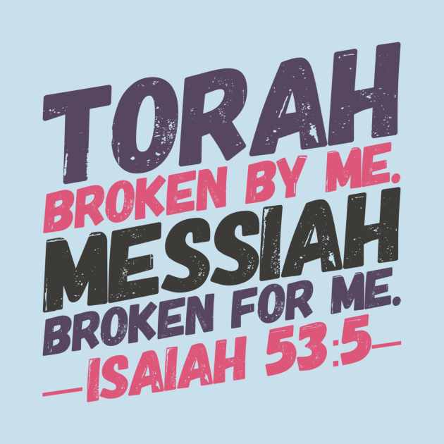The Gospel In A Phrase - Torah Broken By Me