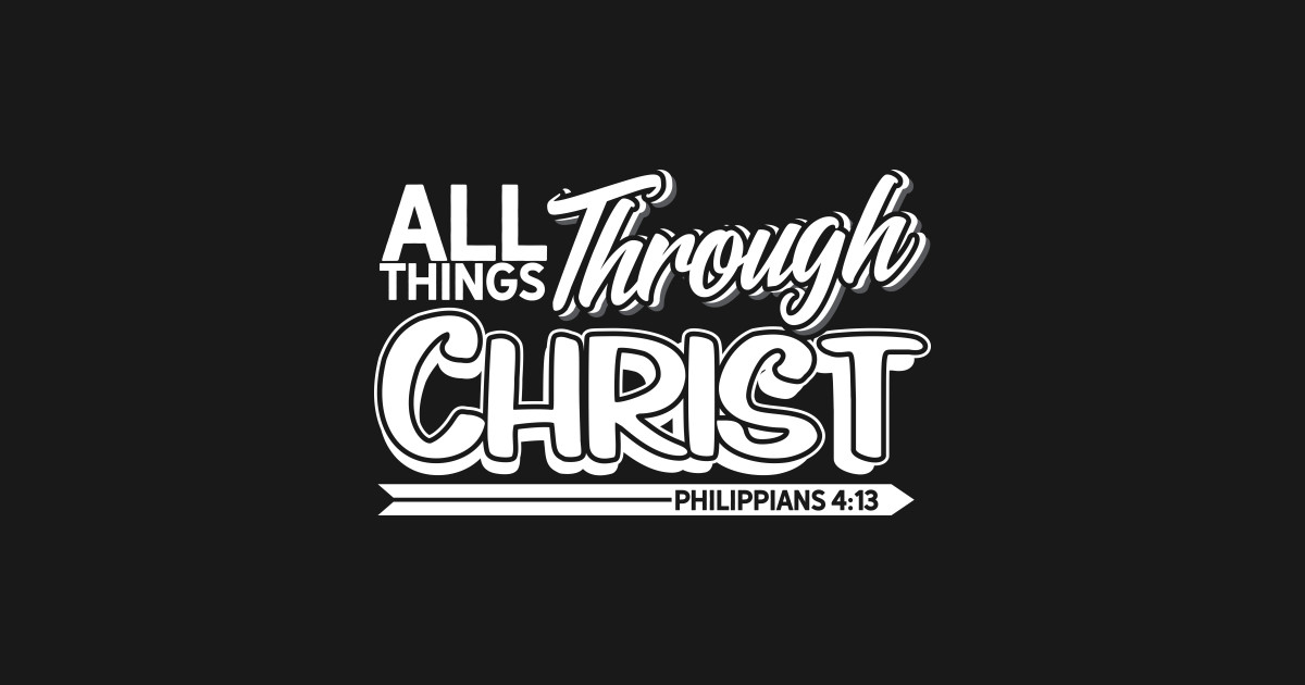 fc0b4ee73b0fd Bible Verse Gift Christian Quote Philippians 4:13 Gift - All Things Through  Christ - Philippians 4:13 by dittomerch
