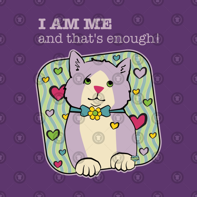 I am Me and That's Enough