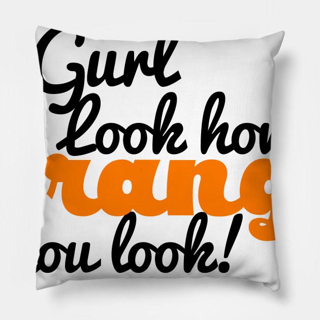 Gurl Sis Orange You Look funny Sassy Read Queen Tshirt
