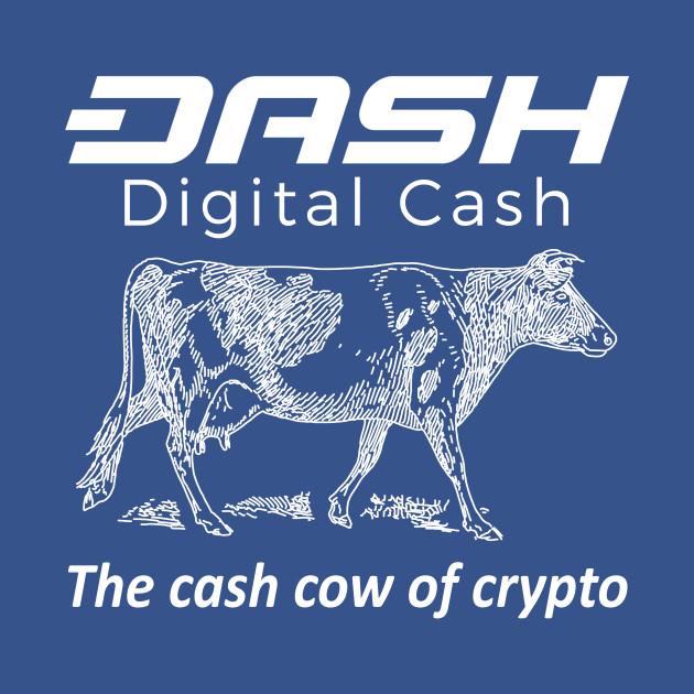 Dash Digital Cash - Cash Cow Of Crypto