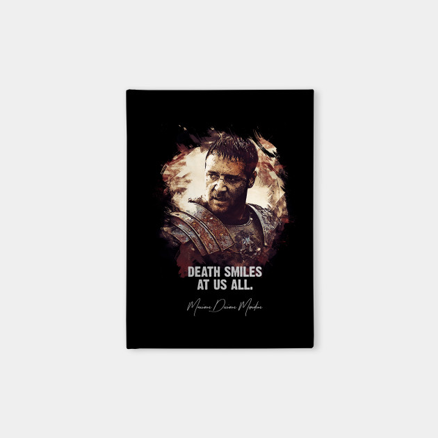 Death Smiles At Us All Maximus Famous Movie Quotes Notebook