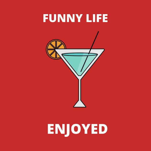funny life tshirt for happenes