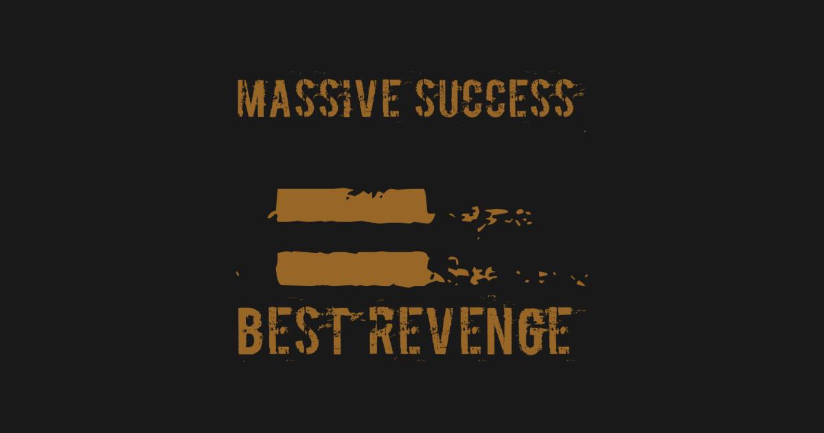 Massive success = Best Revenge by wordfandom