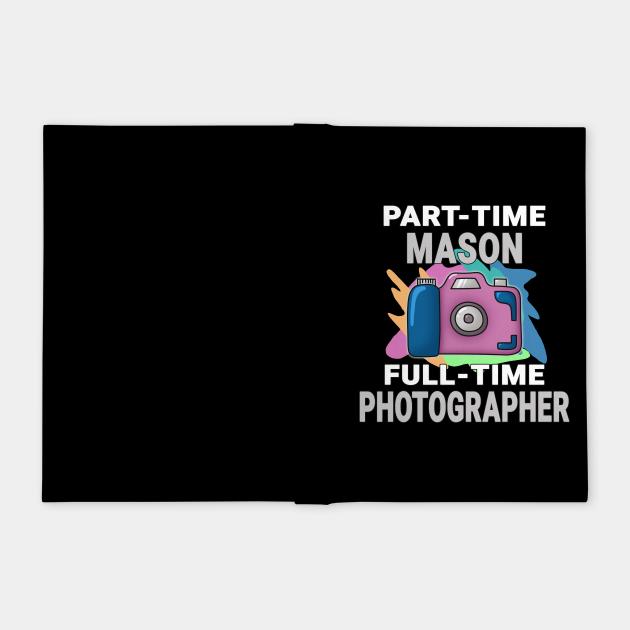 Mason Frustrated Photographer Design Quot