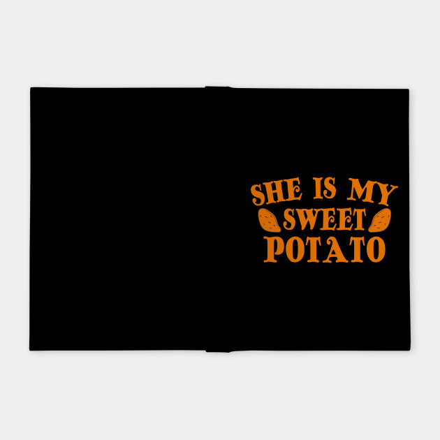 She S My Sweet Potato Funny Goals Couple S T Shirt Shes My Sweet
