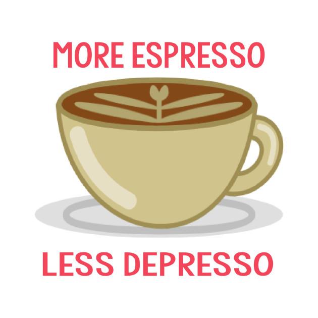 More Espresso Less Depresso