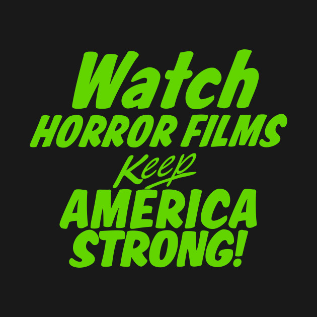 Watch Horror Films Keep America Strong