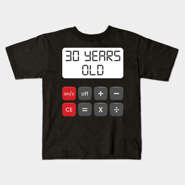 Funny Math Geek 30th Birthday Gift 30 Years Old Kids T Shirt