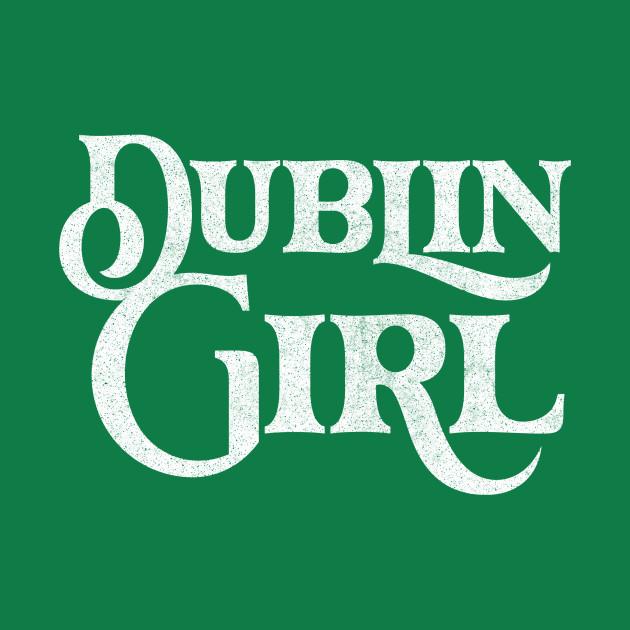Dublin Girl / Retro Typography Design