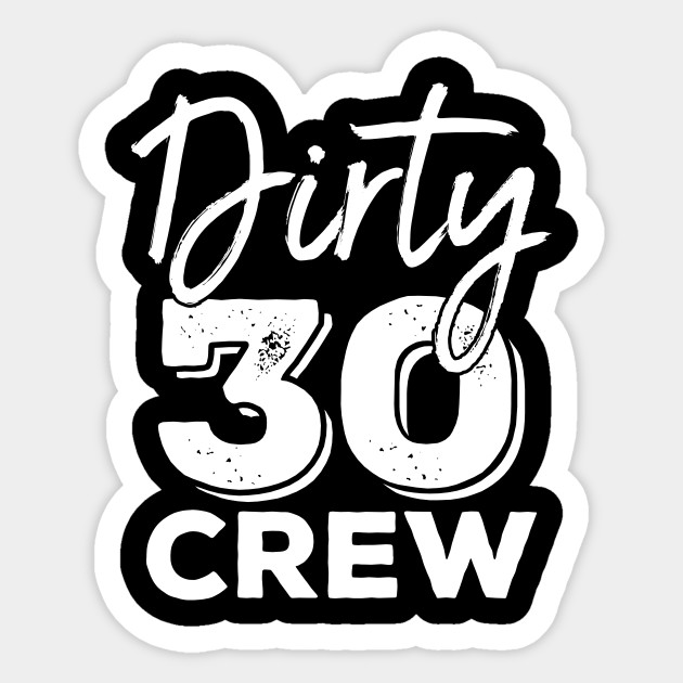 dirty 30 crew t shirt 30th birthday squad 30th birthday gifts for