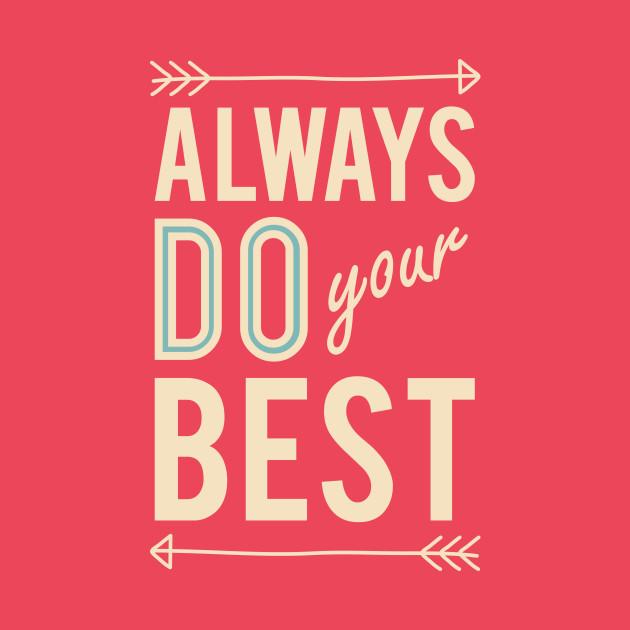 Always Do Your Best Quote Kids Hoodie Teepublic