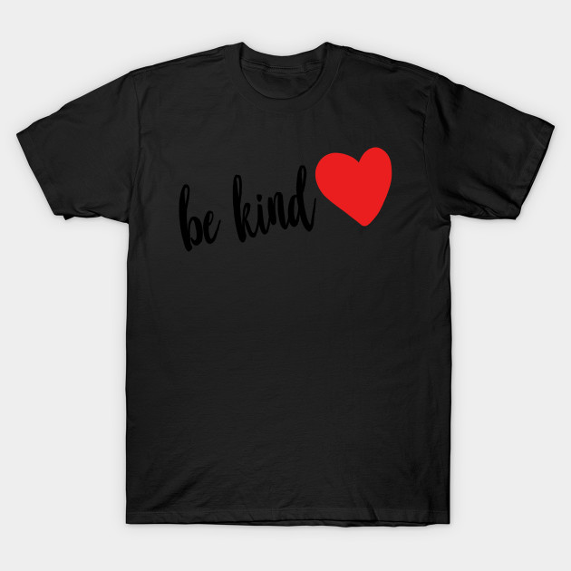 Be Kind red heart T-Shirt
