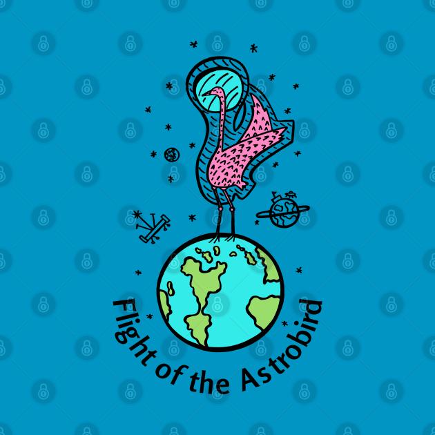 Flight of the Astrobird- Funny Space Bird Design