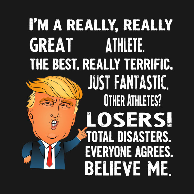 Funny Gifts For Athletes - Donald Trump Agrees Too