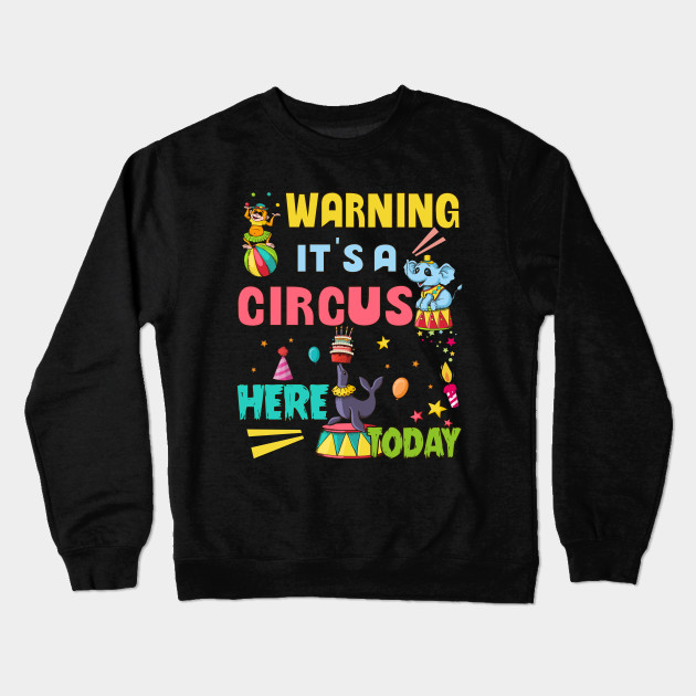 Circus Birthday Party Shirt Its A Crewneck Sweatshirt
