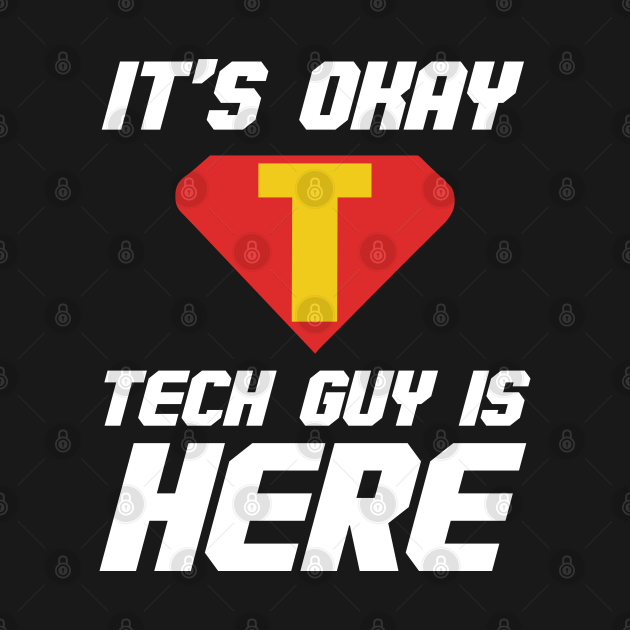 It's Okay Tech Guy Is Here