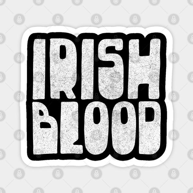 Irish Blood - Original Irish Design - Up The Rebels!