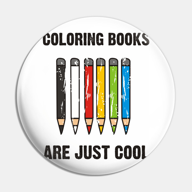 COLORING BOOKS ARE JUST COOL
