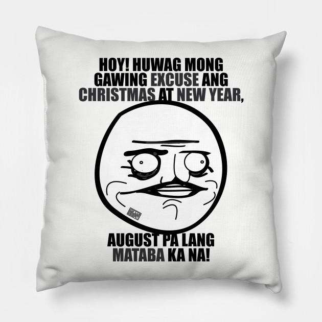 Christmas In August Meme.Funny Pinoy Hugot Meme Excuse Fat Christmas New Year