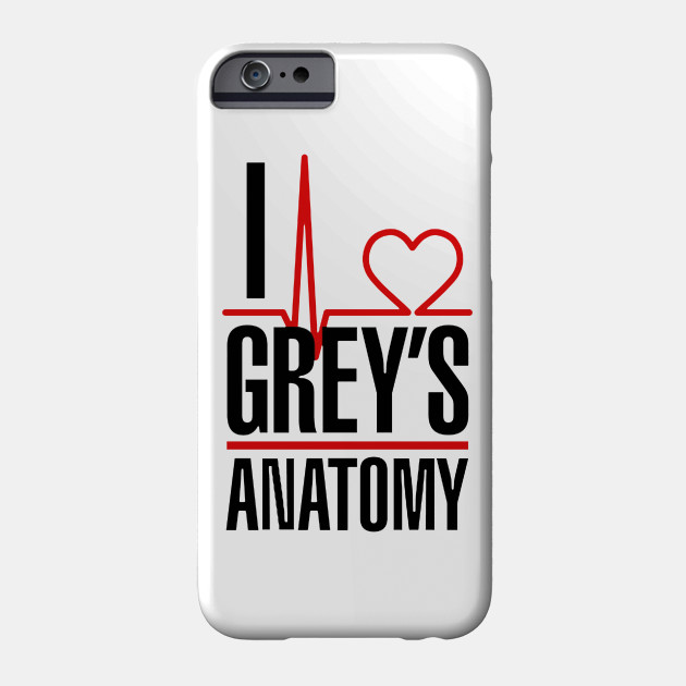 I love Grey\'s Anatomy - I Love Greys Anatomy - Phone Case | TeePublic