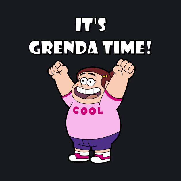 "IT""S GRENDA TIME!"
