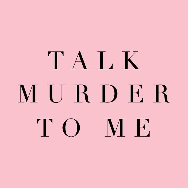 Talk Murder to me