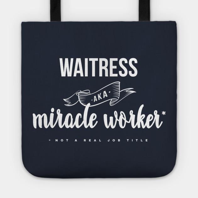 Funny Waitress AKA Miracle Worker Design