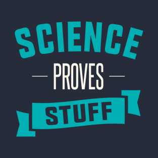 Funny Science Quotes T Shirts Teepublic