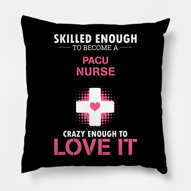PACU Nurse T-Shirt - Cute Nurse Quote